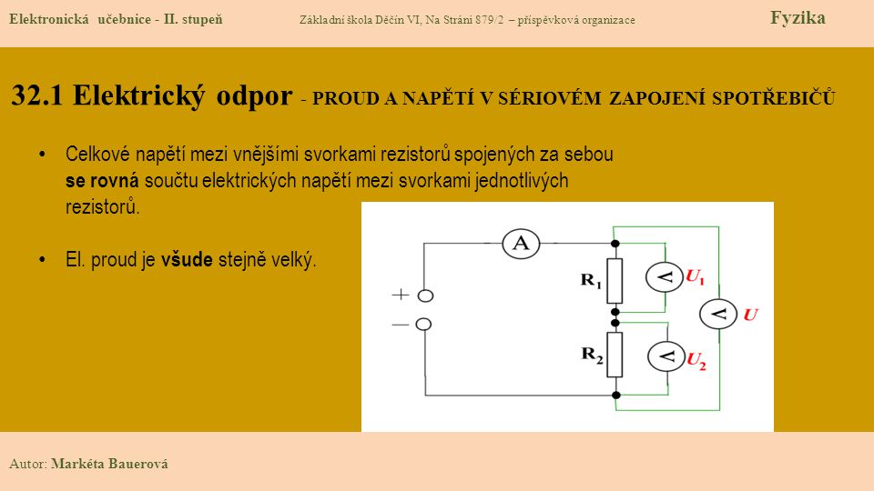 32.1 Elektrický odpor - PROUD A NAPĚTÍ V SÉRIOVÉM ZAPOJENÍ SPOTŘEBIČŮ