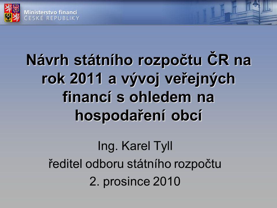 Ing. Karel Tyll ředitel odboru státního rozpočtu 2. prosince 2010