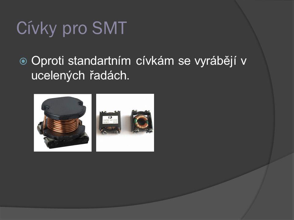 Cívky pro SMT Oproti standartním cívkám se vyrábějí v ucelených řadách.