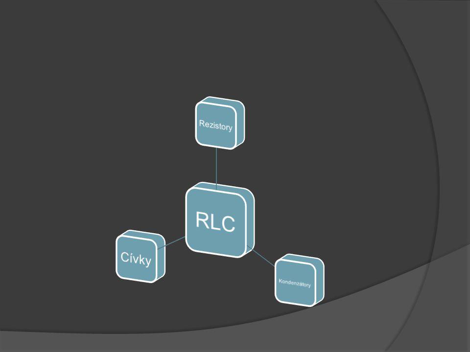 RLC Rezistory Kondenzátory Cívky