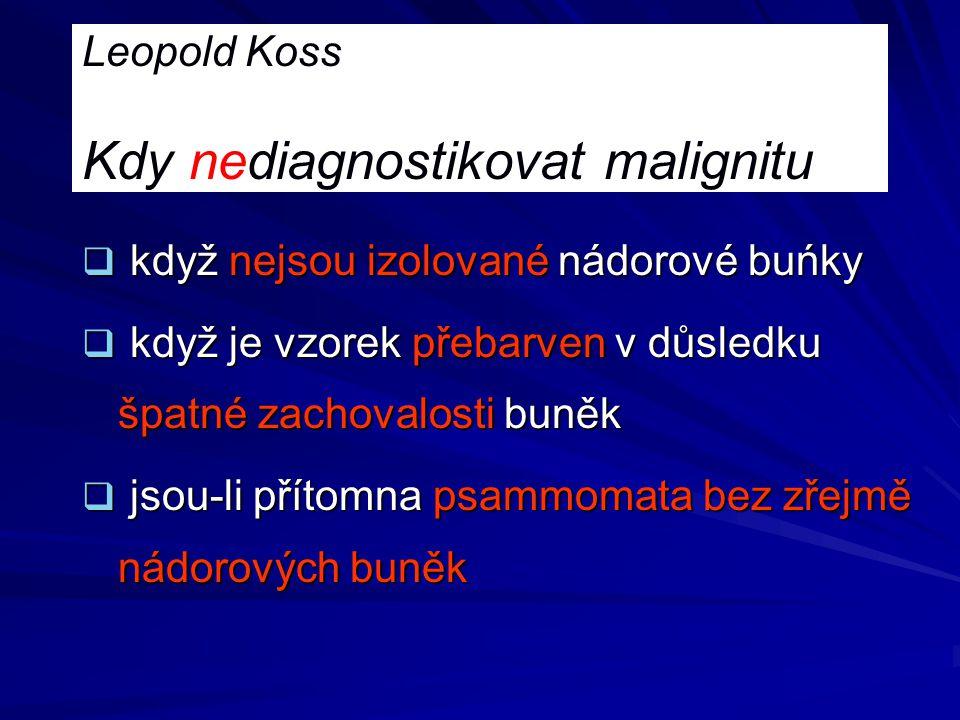 Leopold Koss Kdy nediagnostikovat malignitu