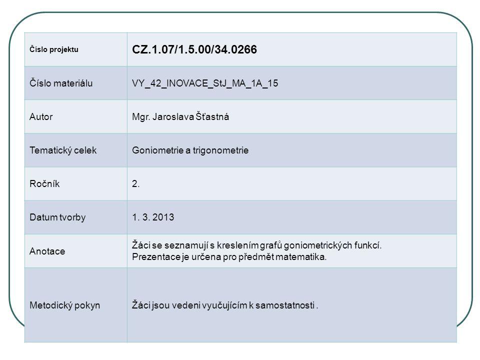 CZ.1.07/1.5.00/34.0266 Číslo materiálu VY_42_INOVACE_StJ_MA_1A_15
