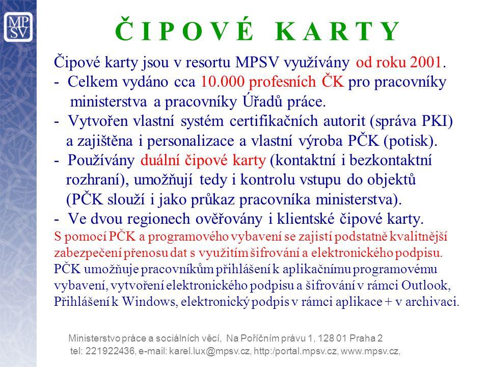 Č I P O V É K A R T Y Čipové karty jsou v resortu MPSV využívány od roku 2001. - Celkem vydáno cca 10.000 profesních ČK pro pracovníky.