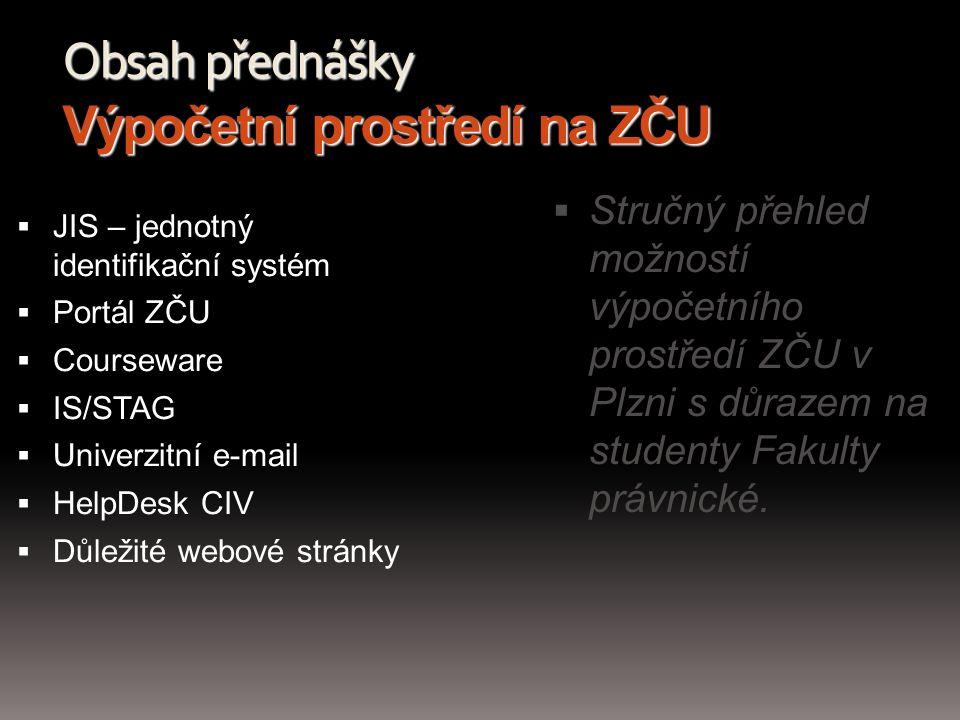 Obsah přednášky Výpočetní prostředí na ZČU