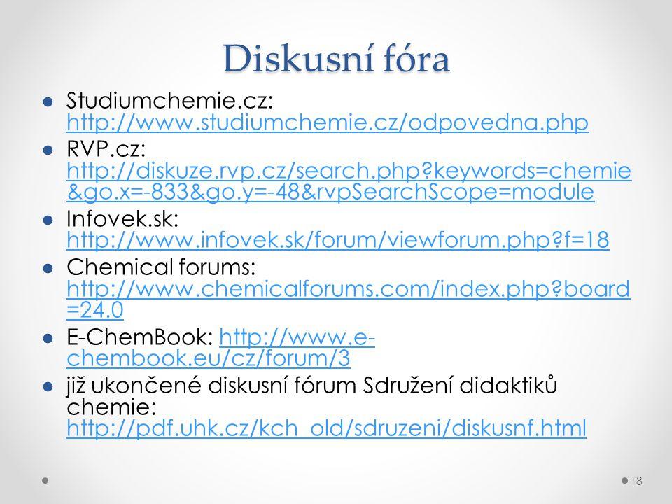 Diskusní fóra Studiumchemie.cz: http://www.studiumchemie.cz/odpovedna.php.