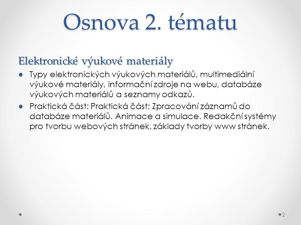 Osnova 2. tématu Elektronické výukové materiály