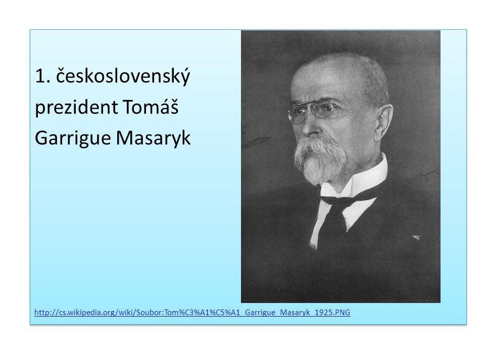 1. československý prezident Tomáš Garrigue Masaryk