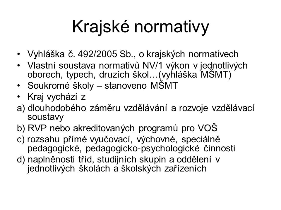 Krajské normativy Vyhláška č. 492/2005 Sb., o krajských normativech