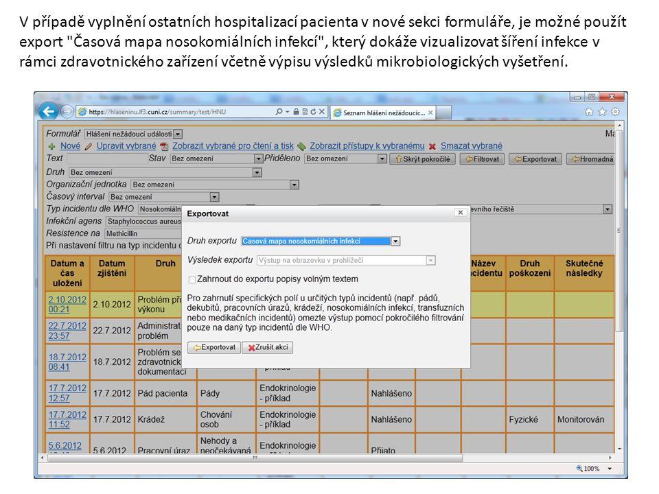 V případě vyplnění ostatních hospitalizací pacienta v nové sekci formuláře, je možné použít export Časová mapa nosokomiálních infekcí , který dokáže vizualizovat šíření infekce v rámci zdravotnického zařízení včetně výpisu výsledků mikrobiologických vyšetření.