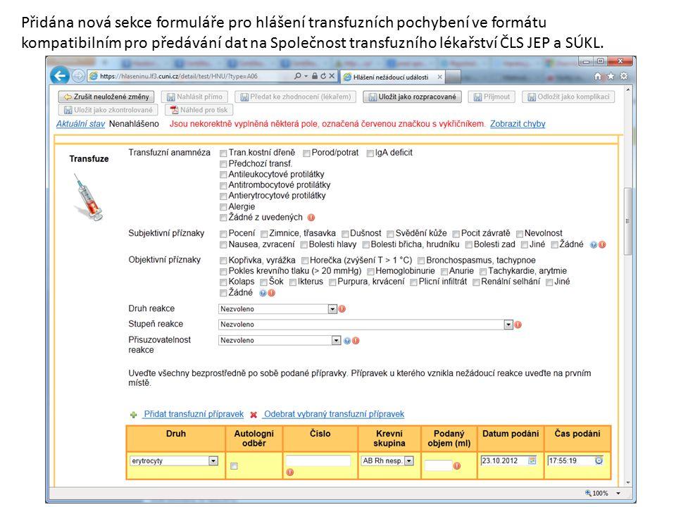 Přidána nová sekce formuláře pro hlášení transfuzních pochybení ve formátu kompatibilním pro předávání dat na Společnost transfuzního lékařství ČLS JEP a SÚKL.