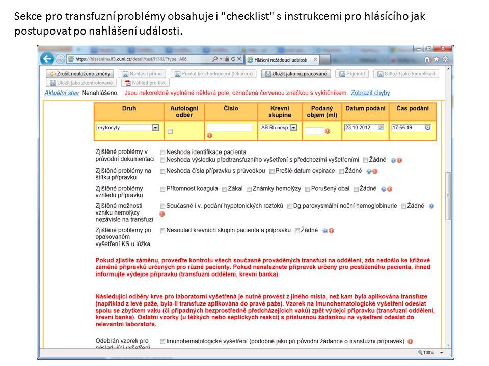 Sekce pro transfuzní problémy obsahuje i checklist s instrukcemi pro hlásícího jak postupovat po nahlášení události.