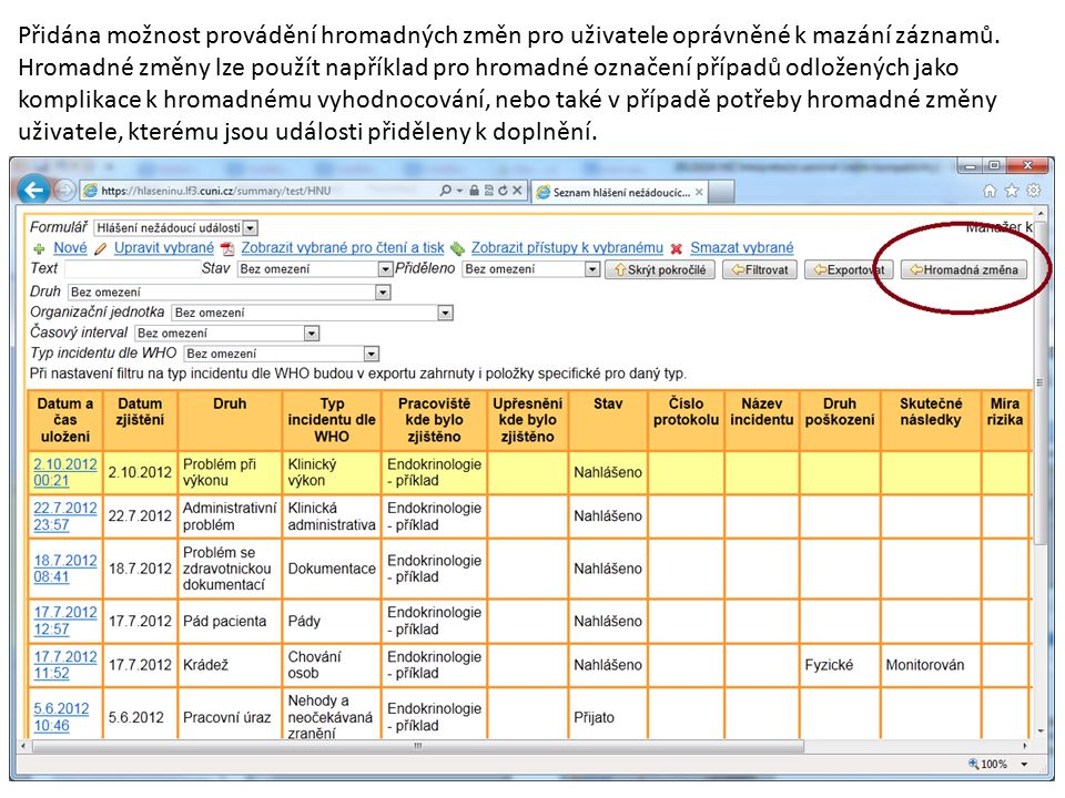Přidána možnost provádění hromadných změn pro uživatele oprávněné k mazání záznamů.