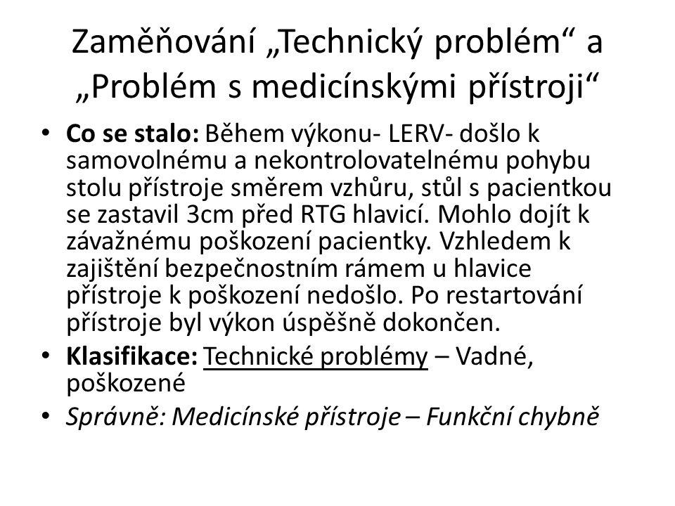 """Zaměňování """"Technický problém a """"Problém s medicínskými přístroji"""