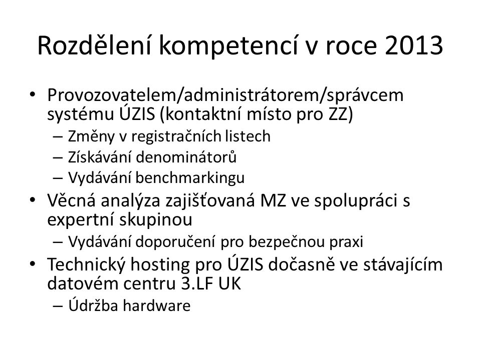 Rozdělení kompetencí v roce 2013