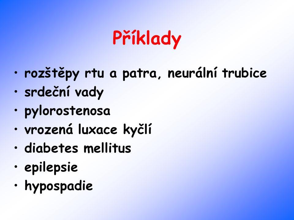 Příklady rozštěpy rtu a patra, neurální trubice srdeční vady