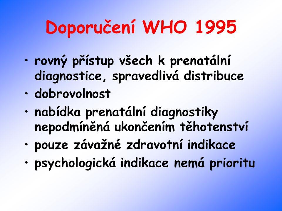 Doporučení WHO 1995 rovný přístup všech k prenatální diagnostice, spravedlivá distribuce. dobrovolnost.