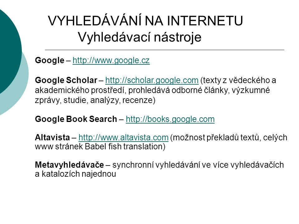 VYHLEDÁVÁNÍ NA INTERNETU Vyhledávací nástroje