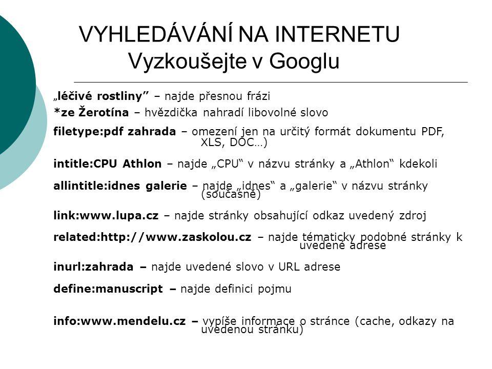 VYHLEDÁVÁNÍ NA INTERNETU Vyzkoušejte v Googlu