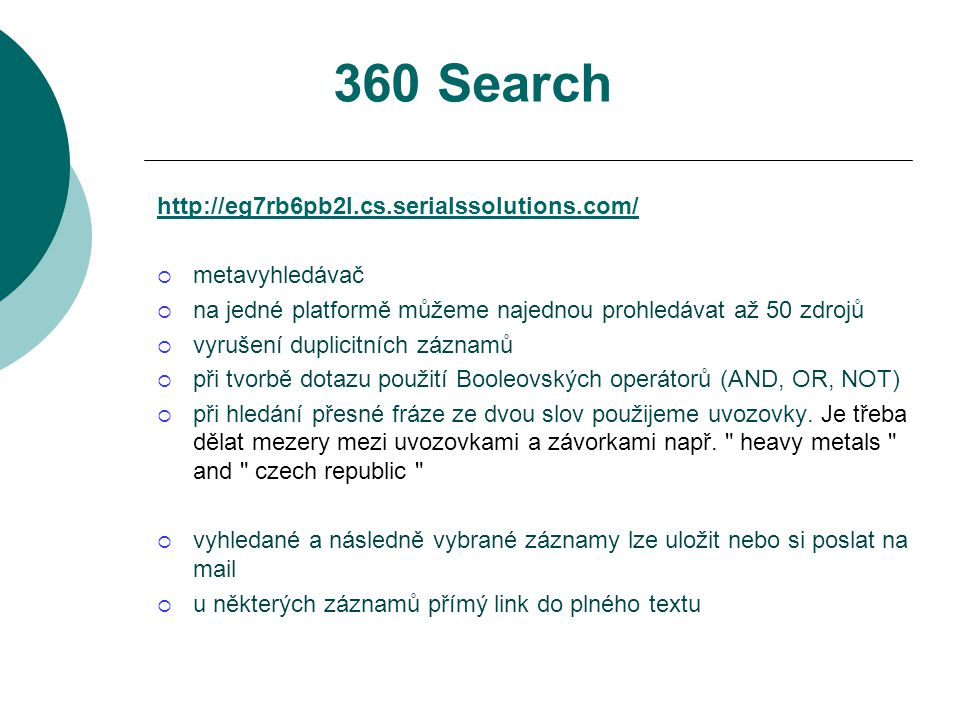360 Search http://eg7rb6pb2l.cs.serialssolutions.com/ metavyhledávač