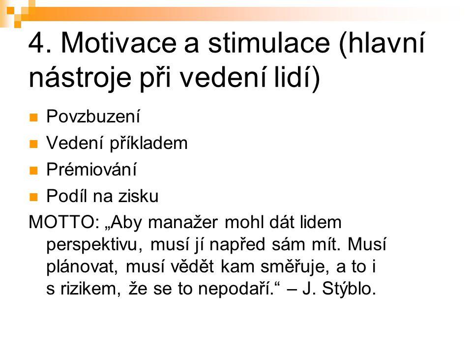 4. Motivace a stimulace (hlavní nástroje při vedení lidí)