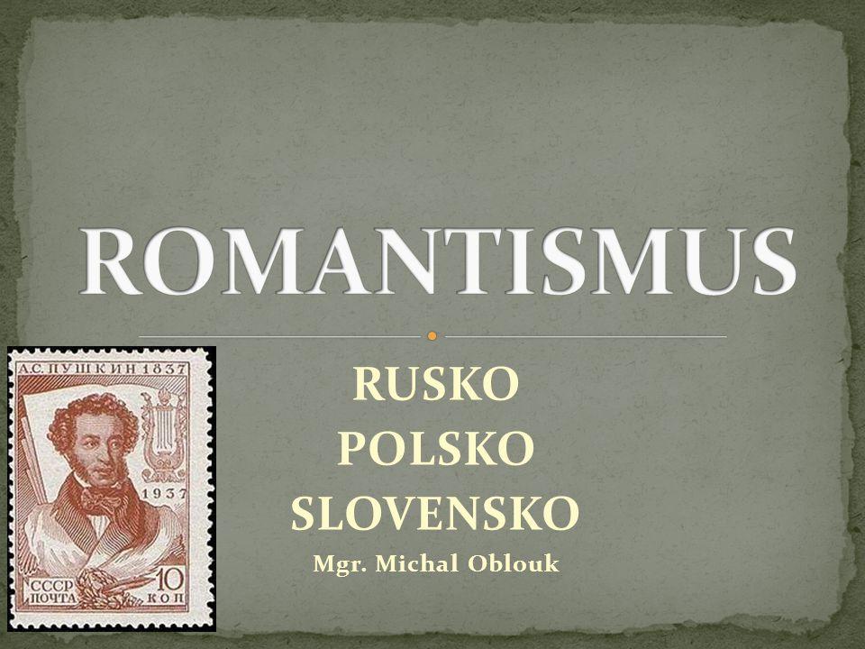 RUSKO POLSKO SLOVENSKO Mgr. Michal Oblouk