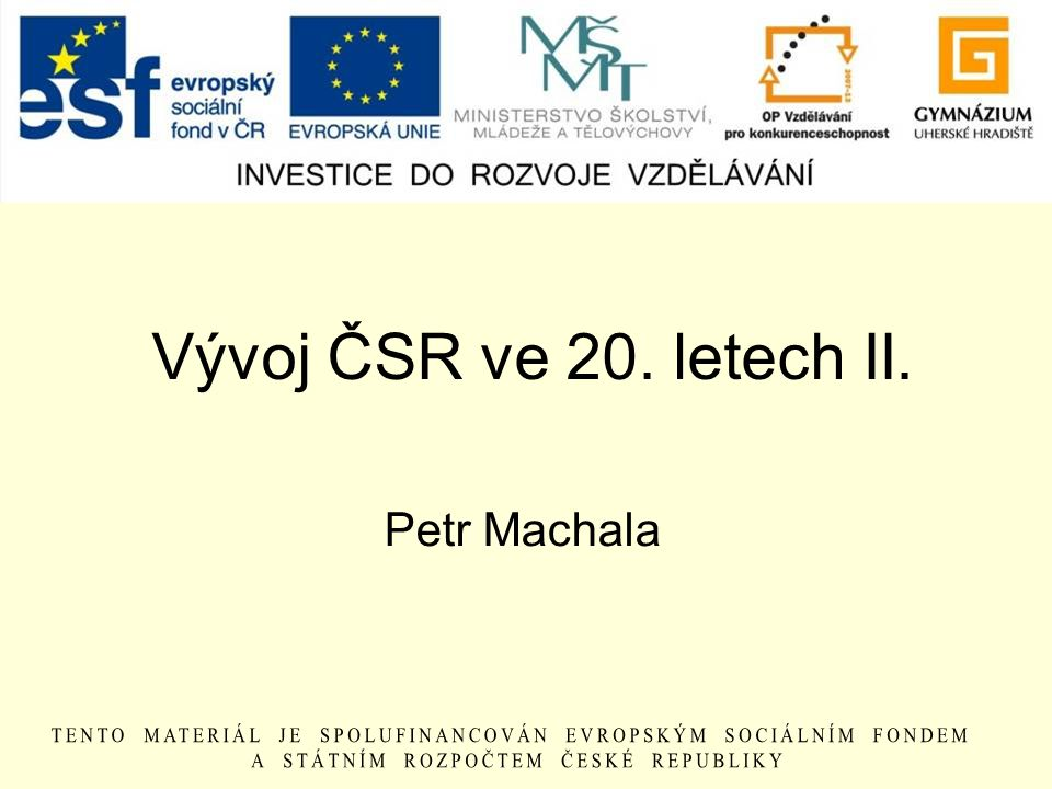 Vývoj ČSR ve 20. letech II. Petr Machala