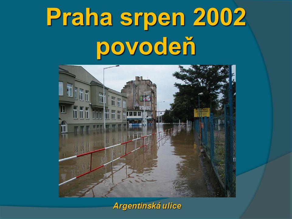 Praha srpen 2002 povodeň Argentinská ulice