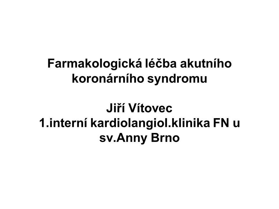 Farmakologická léčba akutního koronárního syndromu Jiří Vítovec 1