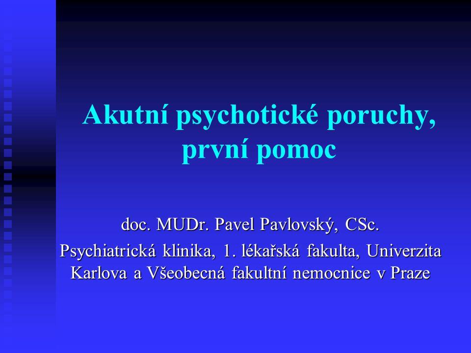 Akutní psychotické poruchy, první pomoc