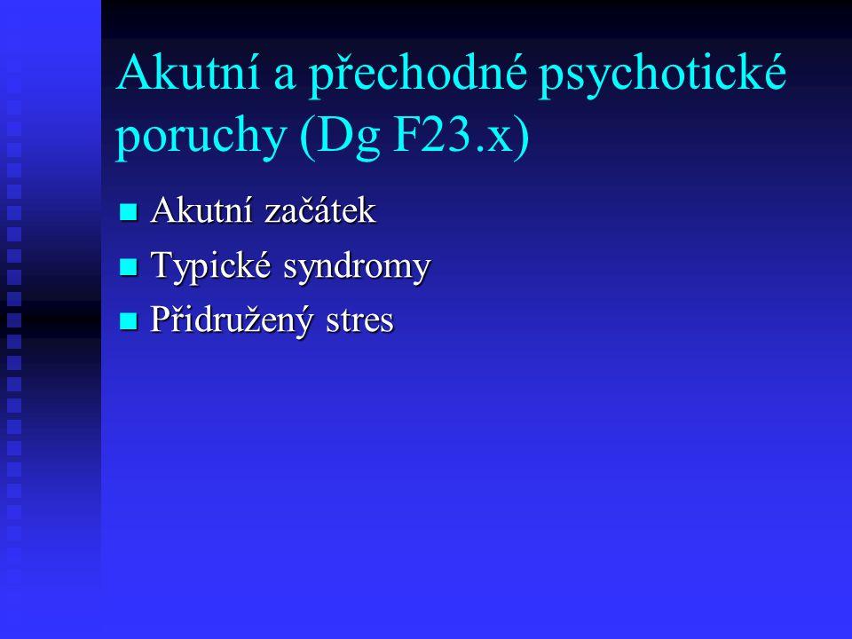 Akutní a přechodné psychotické poruchy (Dg F23.x)
