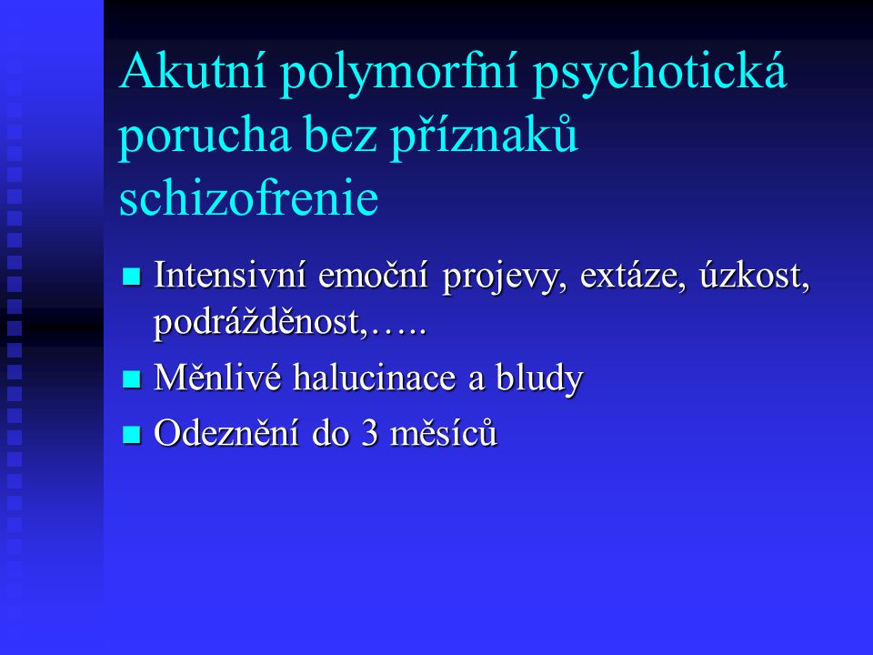 Akutní polymorfní psychotická porucha bez příznaků schizofrenie