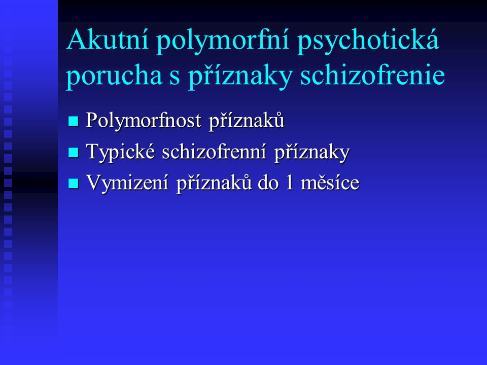 Akutní polymorfní psychotická porucha s příznaky schizofrenie