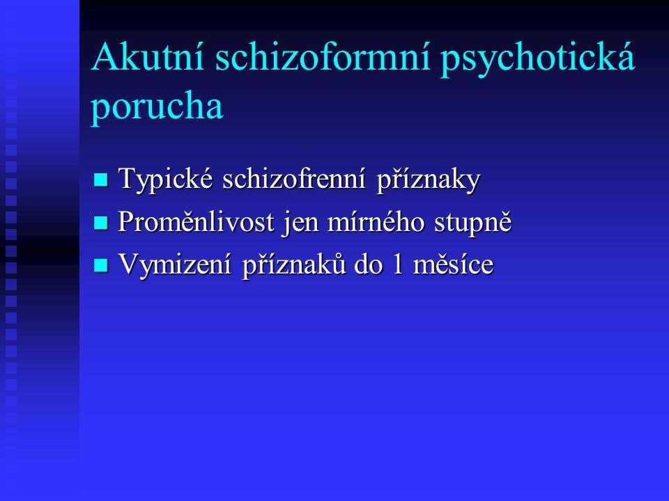 Akutní schizoformní psychotická porucha