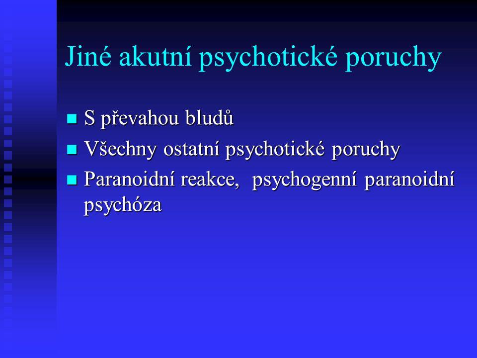 Jiné akutní psychotické poruchy