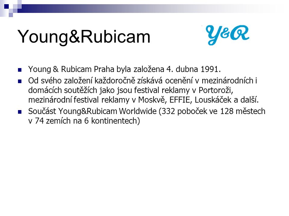 Young&Rubicam Young & Rubicam Praha byla založena 4. dubna 1991.