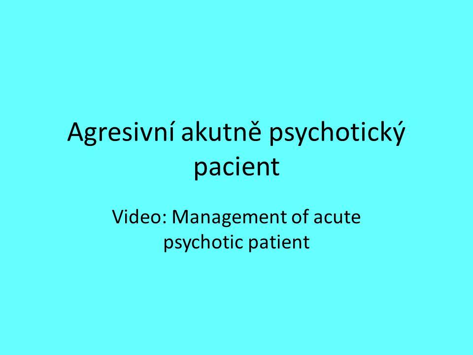 Agresivní akutně psychotický pacient