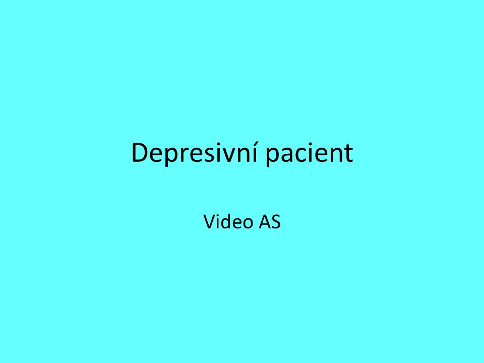 Depresivní pacient Video AS