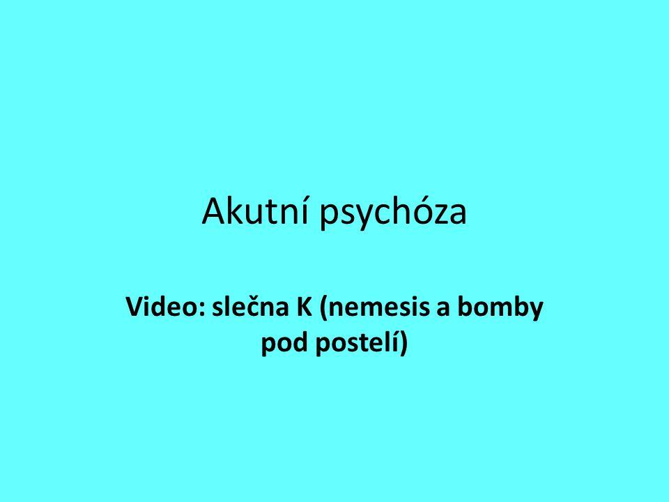 Video: slečna K (nemesis a bomby pod postelí)