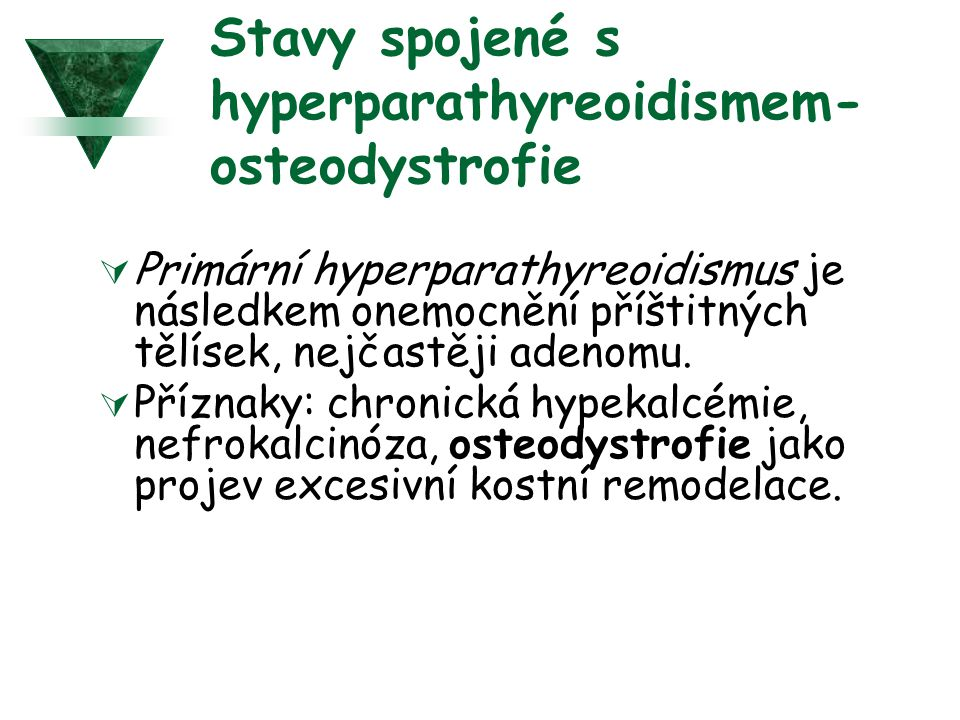 Stavy spojené s hyperparathyreoidismem-osteodystrofie