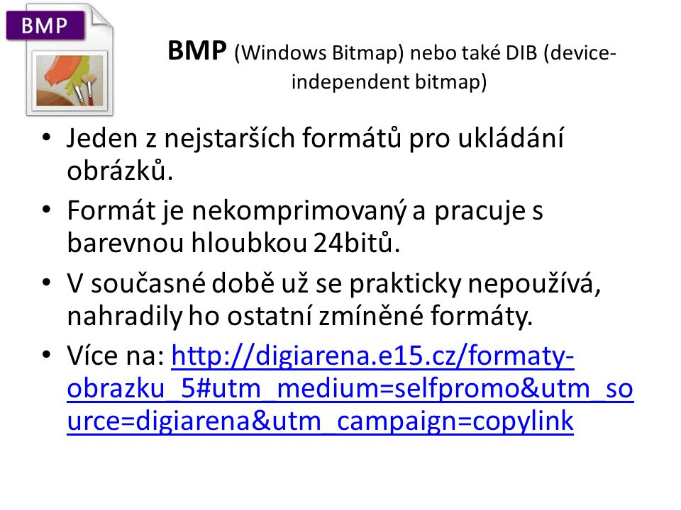 BMP (Windows Bitmap) nebo také DIB (device-independent bitmap)