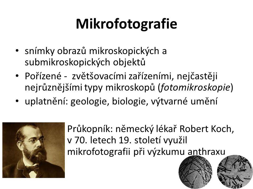 Mikrofotografie snímky obrazů mikroskopických a submikroskopických objektů.