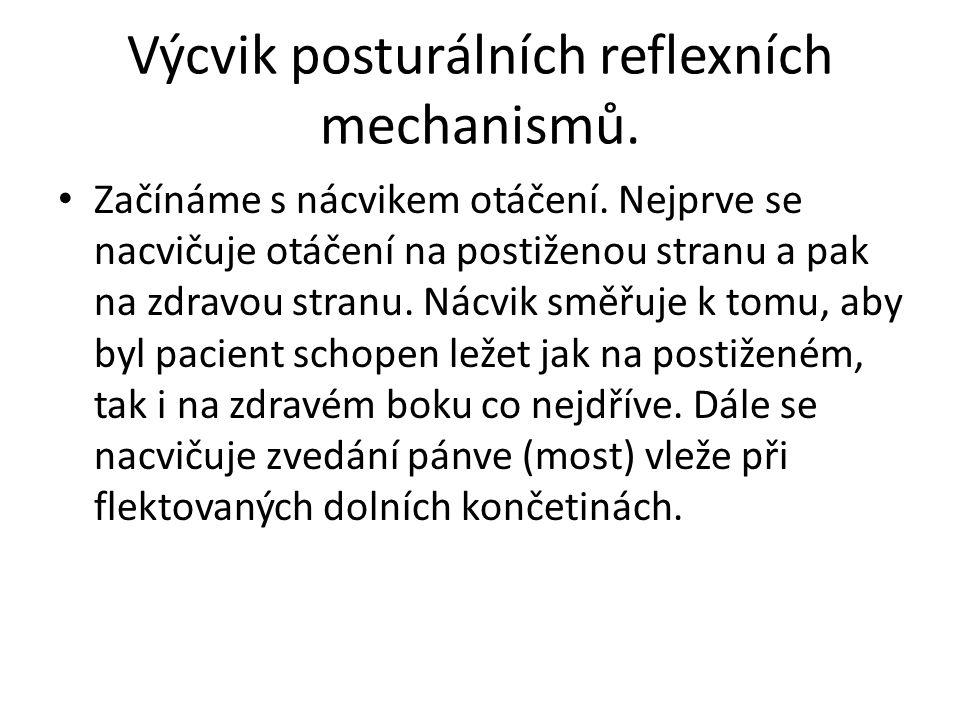 Výcvik posturálních reflexních mechanismů.