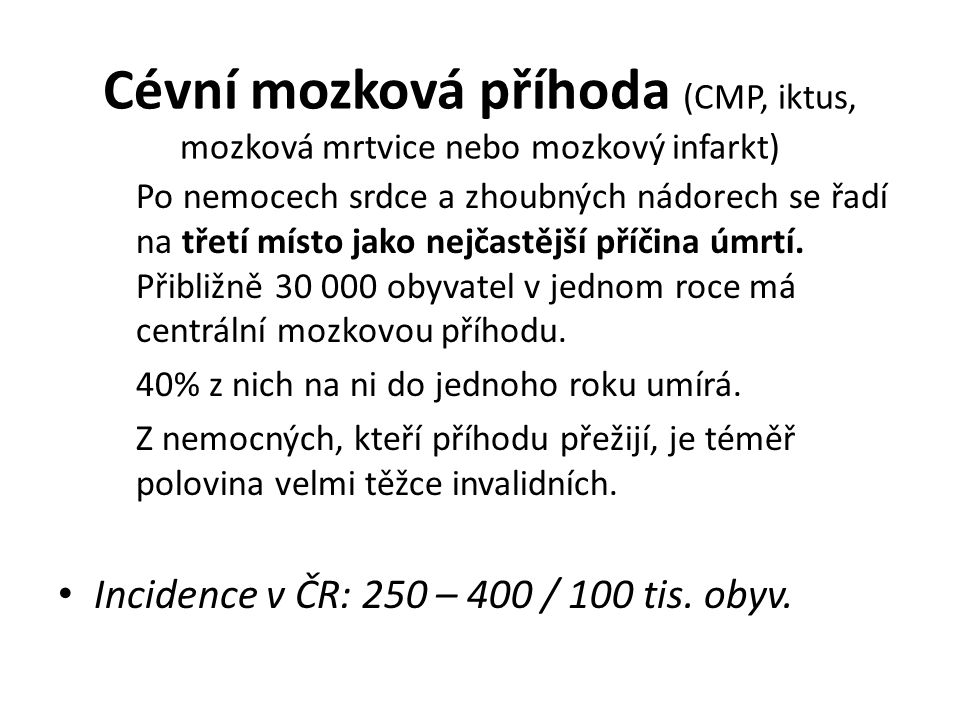 Cévní mozková příhoda (CMP, iktus, mozková mrtvice nebo mozkový infarkt)