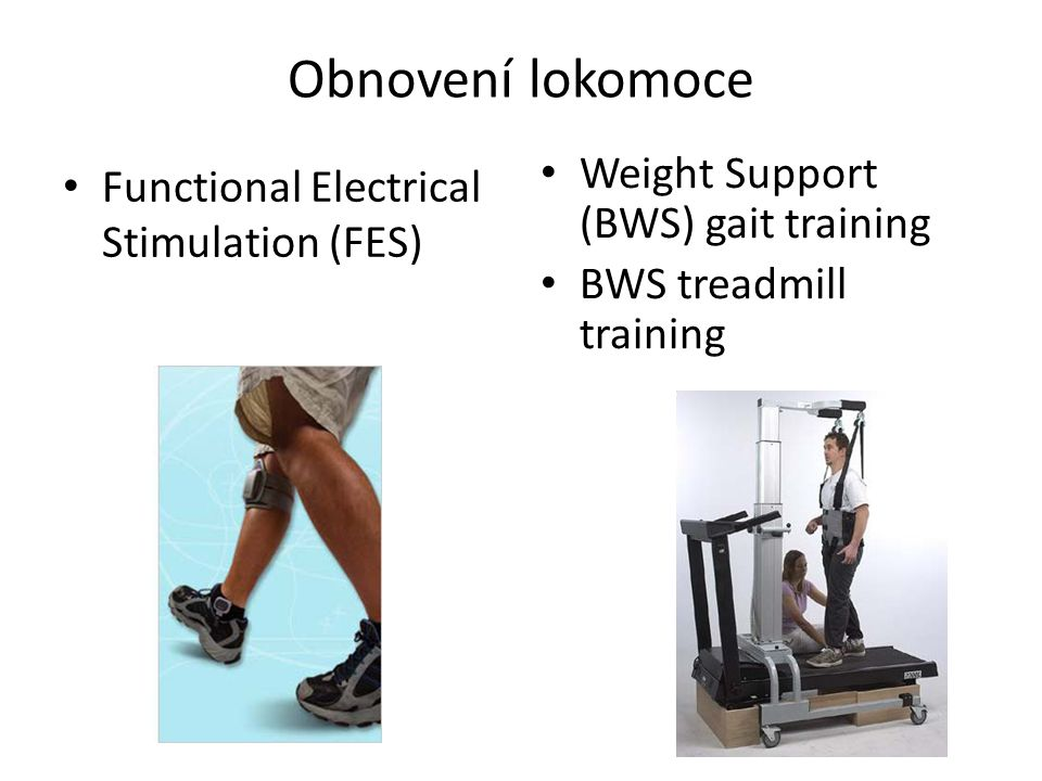 Obnovení lokomoce Weight Support (BWS) gait training