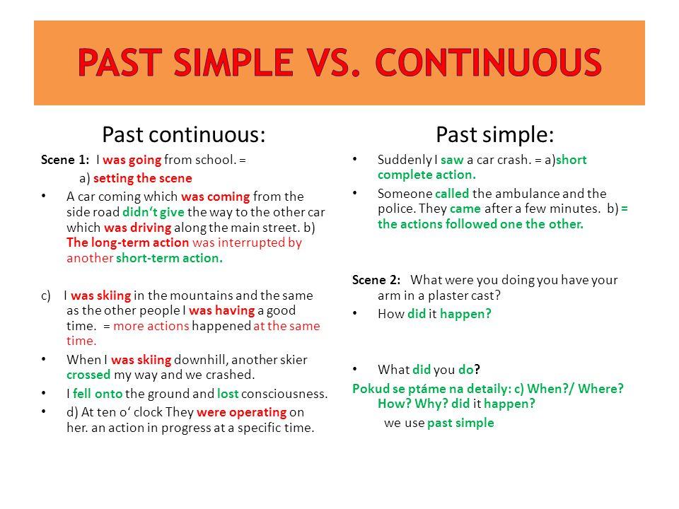 Past simple vs. continuous