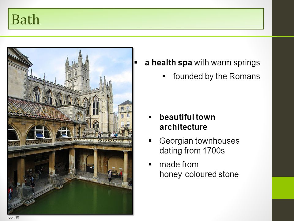 Bath a health spa with warm springs founded by the Romans