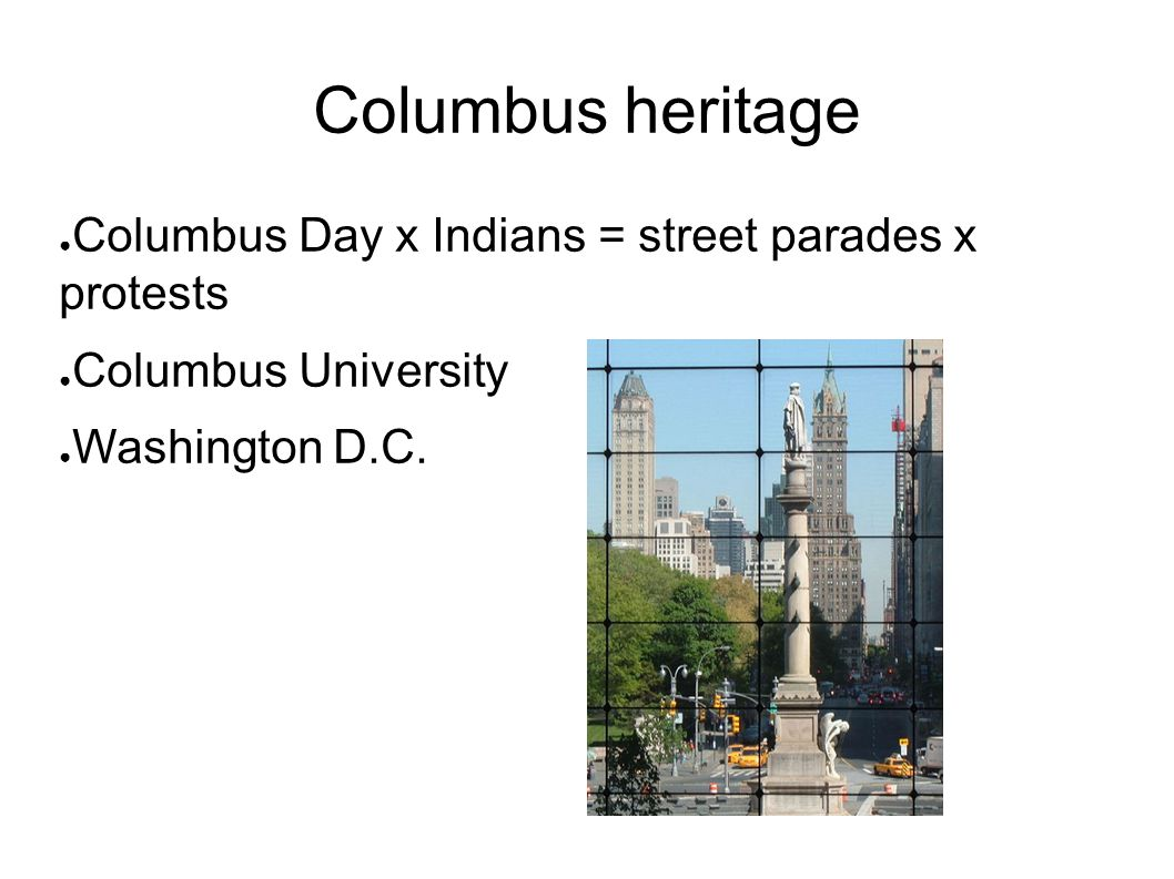 Columbus heritage Columbus Day x Indians = street parades x protests