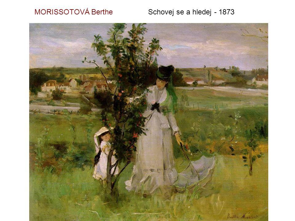 MORISSOTOVÁ Berthe Schovej se a hledej - 1873