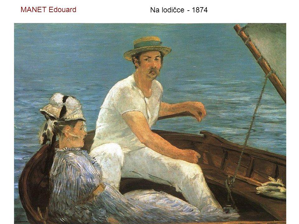 MANET Edouard Na lodičce - 1874