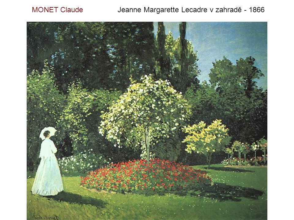 MONET Claude Jeanne Margarette Lecadre v zahradě - 1866